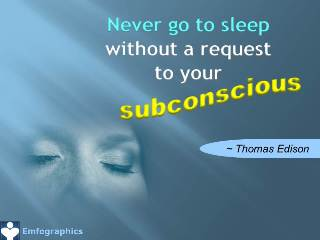 Subconscious Mind Power Emfographic Emotional Inforgaphics Thomas Edison - Never go to sleep without a request to your subconscious