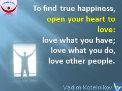 Love To Be Happy quotes Vadim Kotelnikov