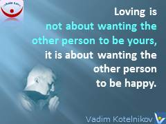 Platonic love quotes - wishing happiness to your loved one Vadim Kotelnikov