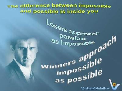 Impossible Is Possible quotes, Vadim Kotelnikov: Winners vs. Losers